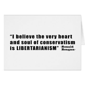 Conservatism Libertarianism Quote by Ronald Reagan Greeting Cards
