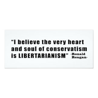 Conservatism Libertarianism Quote by Ronald Reagan 10 Cm X 24 Cm Invitation Card