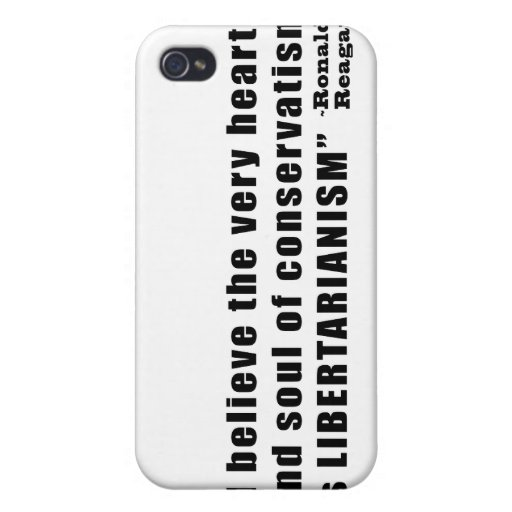Conservatism Libertarianism Quote by Ronald Reagan iPhone 4/4S Covers