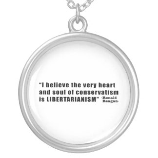 Conservatism Libertarianism Quote by Ronald Reagan Pendant