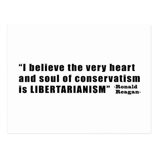 Conservatism Libertarianism Quote by Ronald Reagan Postcard