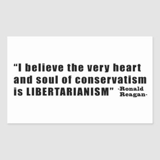 Conservatism Libertarianism Quote by Ronald Reagan Rectangular Sticker