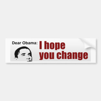 Conservative Bumper Sticker. WE HOPE YOU CHANGE Bumper Sticker
