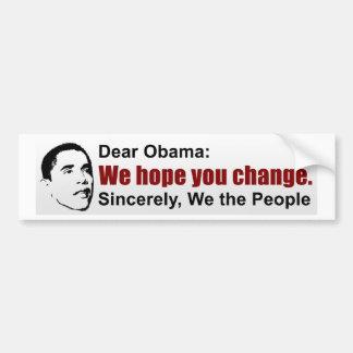 Conservative Bumper Sticker. WE HOPE YOU CHANGE Bumper Sticker