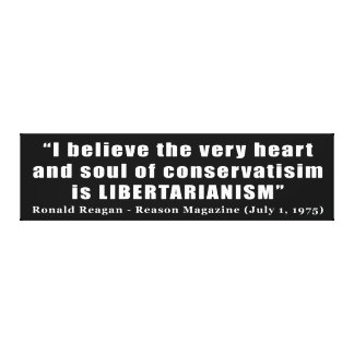 Conservative Libertarian Quote by President Reagan Gallery Wrap Canvas