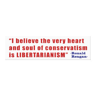 Conservative Libertarian Quote by President Reagan Canvas Print