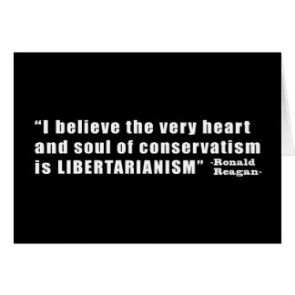 Conservative Libertarian Quote by President Reagan Greeting Card