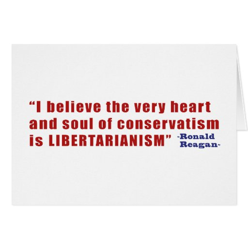 Conservative Libertarian Quote by President Reagan Cards