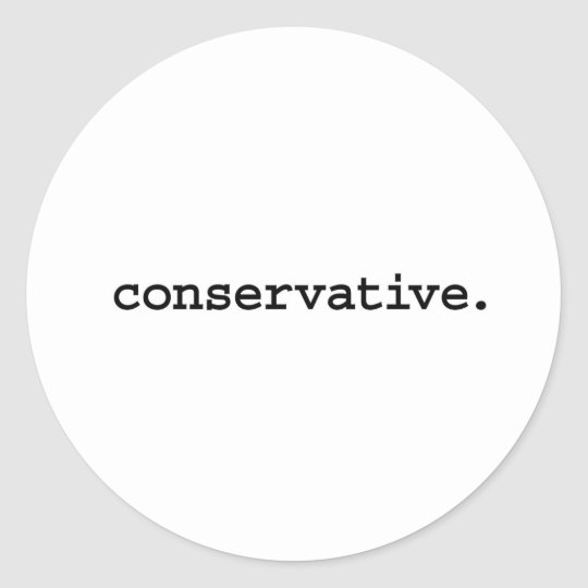conservative. round sticker