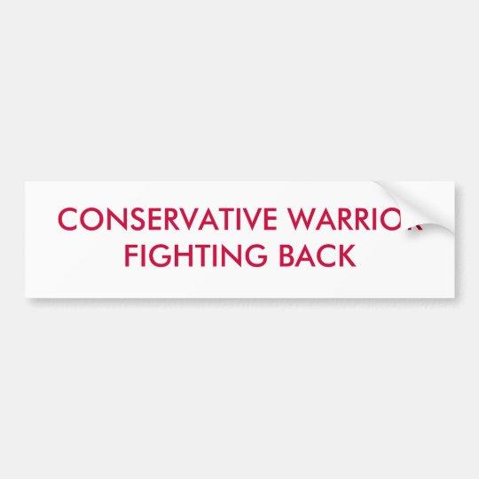 CONSERVATIVE WARRIOR FIGHTING BACK BUMPER STICKER