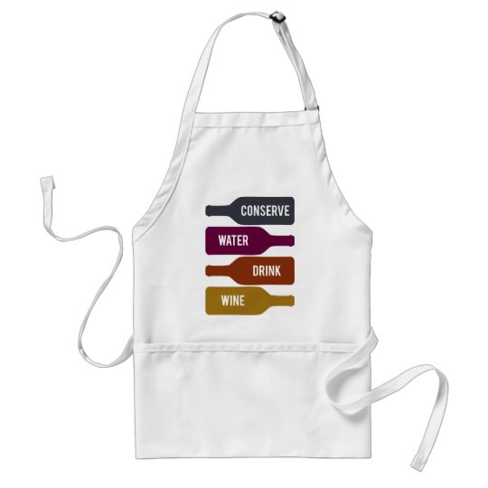 Conserve Water Drink Wine Standard Apron