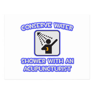 Conserve Water .. Shower With a Acupuncturist Postcard