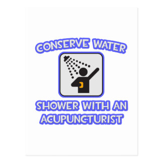 Conserve Water .. Shower With a Acupuncturist Post Card