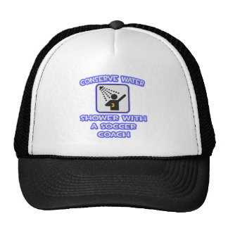 Conserve Water .. Shower With a Soccer Coach Trucker Hat