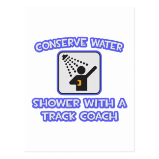 Conserve Water .. Shower With a Track Coach Postcard