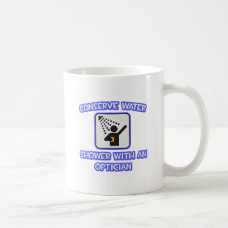Conserve Water .. Shower With an Optician Coffee Mug