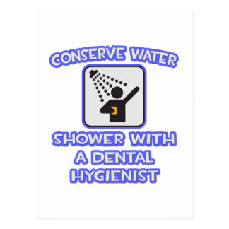 Conserve Water .. Shower With Dental Hygienist Postcard