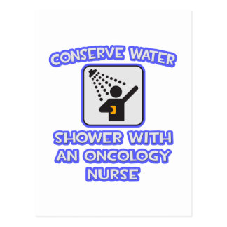 Conserve Water .. Shower With Oncology Nurse Postcard