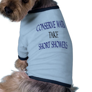 Conserve Water Take Short Showers Dog Tee