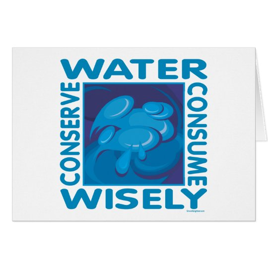 Conserve Water - Use Wisely Greeting Card