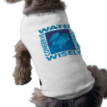 Conserve Water - Use Wisely Pet Shirt