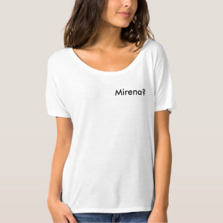 Considering the Mirena? T-Shirt
