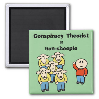 Conspiracy Theorist = non-sheeple Square Magnet