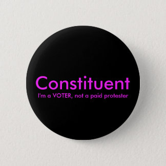 Constituent Not a Paid Protester Political Button