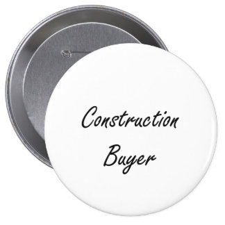 Construction Buyer Artistic Job Design 4 Inch Round Button