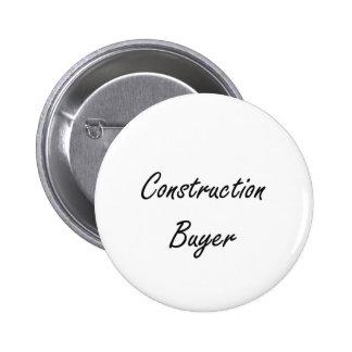 Construction Buyer Artistic Job Design 2 Inch Round Button