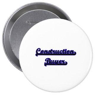 Construction Buyer Classic Job Design 4 Inch Round Button