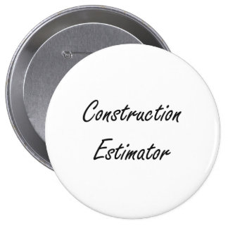 Construction Estimator Artistic Job Design 4 Inch Round Button