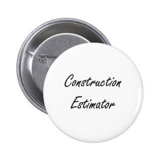 Construction Estimator Artistic Job Design 2 Inch Round Button