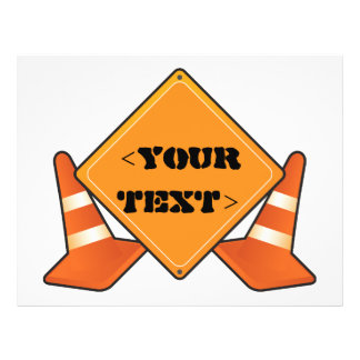 CONSTRUCTION ROAD SIGN CUSTOMIZABLE, <YOURTEXT> PERSONALIZED FLYER