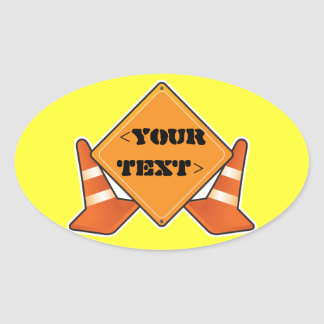 CONSTRUCTION ROAD SIGN CUSTOMIZABLE, <YOURTEXT> OVAL STICKER