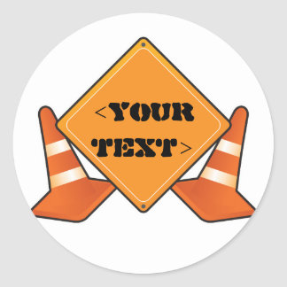 CONSTRUCTION ROAD SIGN CUSTOMIZABLE, <YOURTEXT> ROUND STICKER