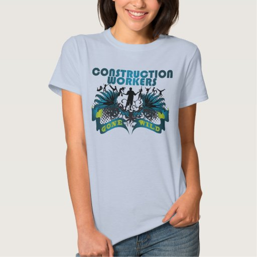 Construction Workers Gone Wild Tee Shirt