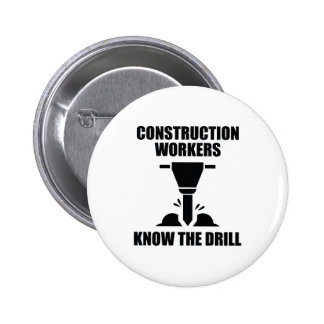 Construction Workers Know The Drill 6 Cm Round Badge
