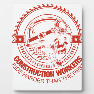Construction Workers Ride Harder Than The Rest Photo Plaque