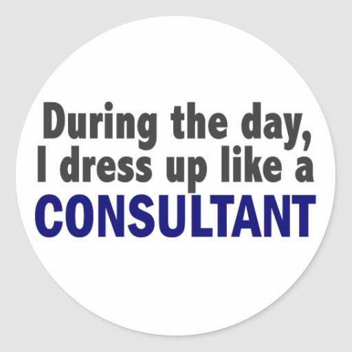 Consultant During The Day Round Sticker