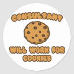 Consultant .. Will Work for Cookies Round Sticker