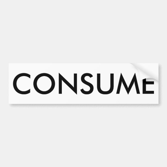 CONSUME Bumper Sticker