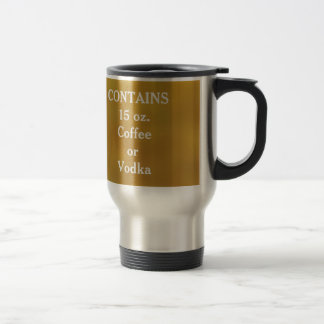 Contains 15 oz. Coffee or Vodka Stainless Steel Travel Mug