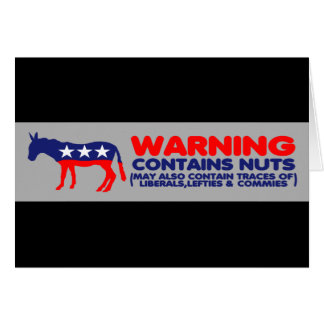 Contains nuts anti liberal bumper sticker greeting card