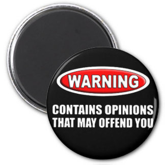 Contains Opinions That May Offend You 6 Cm Round Magnet