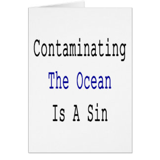 Contaminating The Ocean Is A Sin Cards