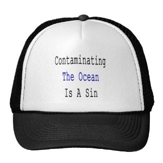 Contaminating The Ocean Is A Sin Mesh Hats