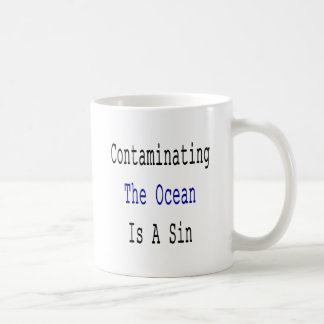 Contaminating The Ocean Is A Sin Classic White Coffee Mug