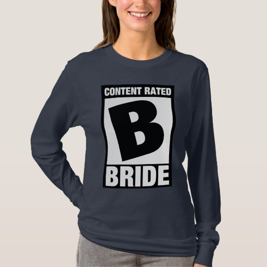 Content Rated B: Bride T-Shirt