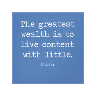 Contentment is wealth. A quote by Plato Canvas Print